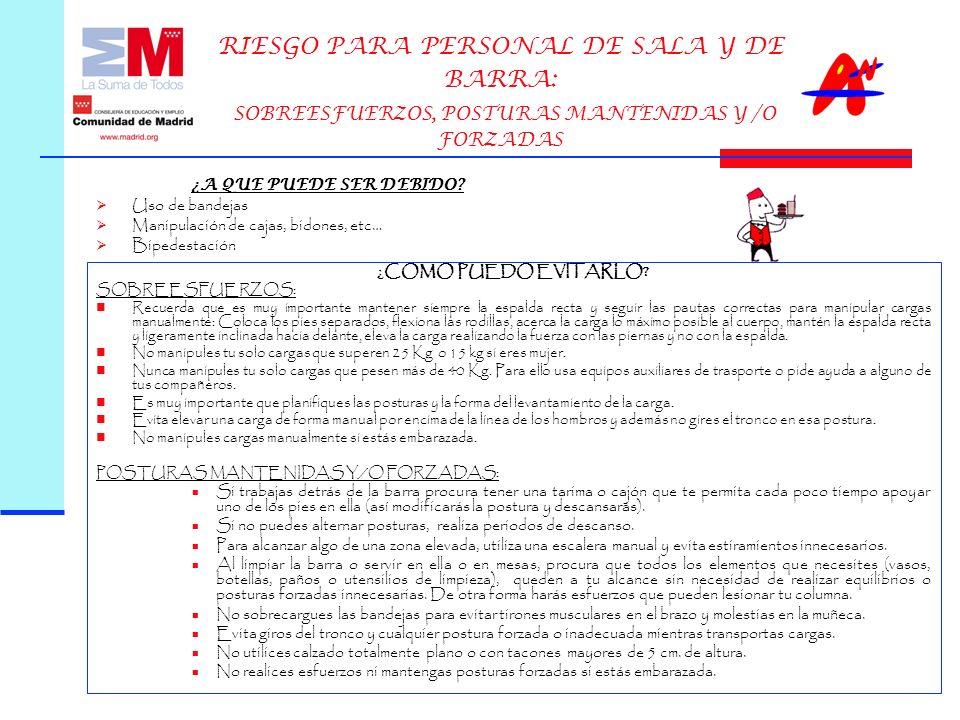 RIESGO PARA PERSONAL DE SALA Y DE BARRA: SOBREESFUERZOS, POSTURAS MANTENIDAS Y /O FORZADAS