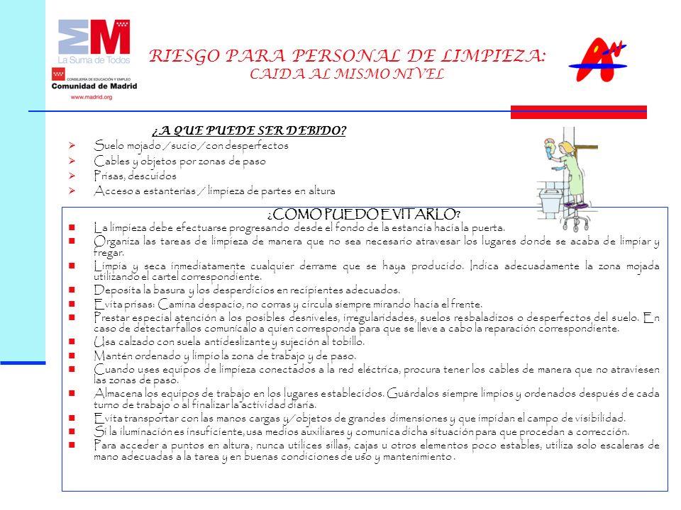 RIESGO PARA PERSONAL DE LIMPIEZA: CAIDA AL MISMO NIVEL