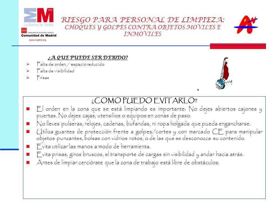 RIESGO PARA PERSONAL DE LIMPIEZA: CHOQUES Y GOLPES CONTRA OBJETOS MOVILES E INMOVILES