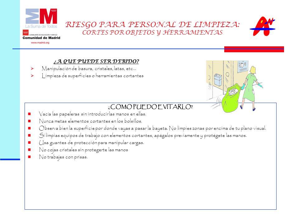 RIESGO PARA PERSONAL DE LIMPIEZA: CORTES POR OBJETOS Y HERRAMIENTAS