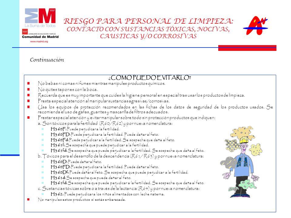 RIESGO PARA PERSONAL DE LIMPIEZA: CONTACTO CON SUSTANCIAS TÓXICAS, NOCIVAS, CAUSTICAS Y/O CORROSIVAS