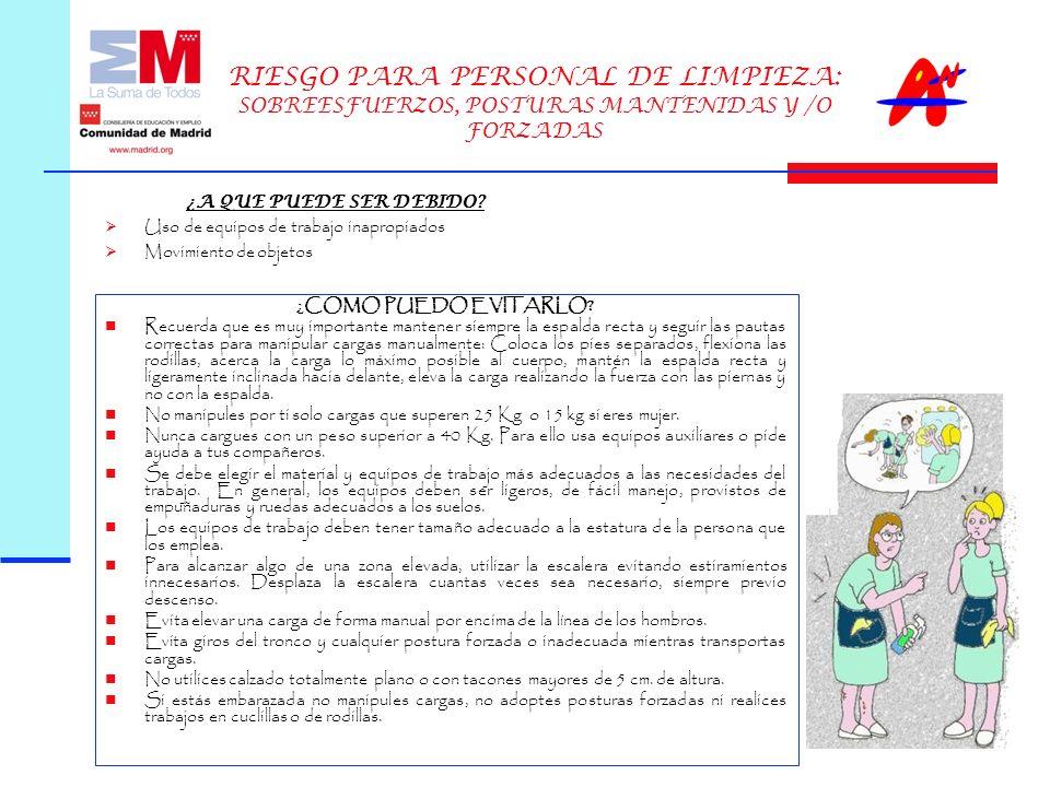 RIESGO PARA PERSONAL DE LIMPIEZA: SOBREESFUERZOS, POSTURAS MANTENIDAS Y /O FORZADAS