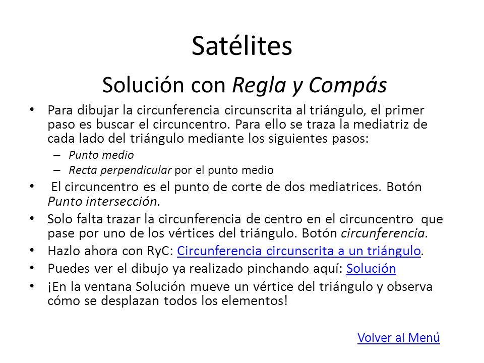 Satélites Solución con Regla y Compás