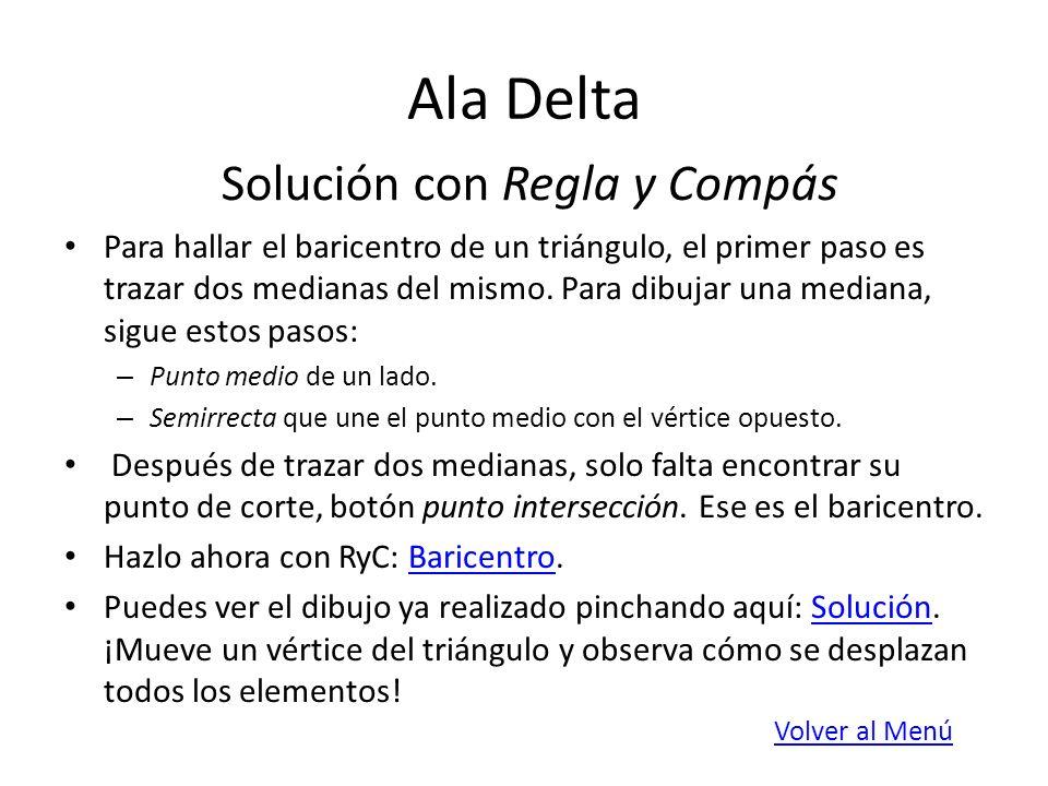 Ala Delta Solución con Regla y Compás