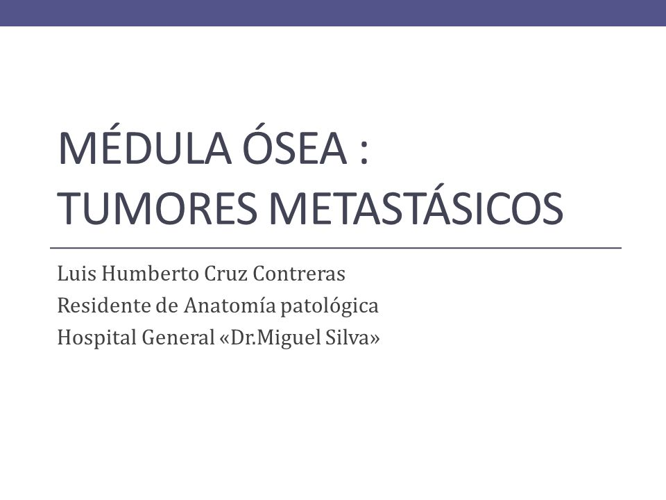 Médula ósea : Tumores metastásicos