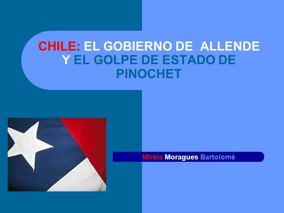 CHILE: EL GOBIERNO DE ALLENDE Y EL GOLPE DE ESTADO DE PINOCHET