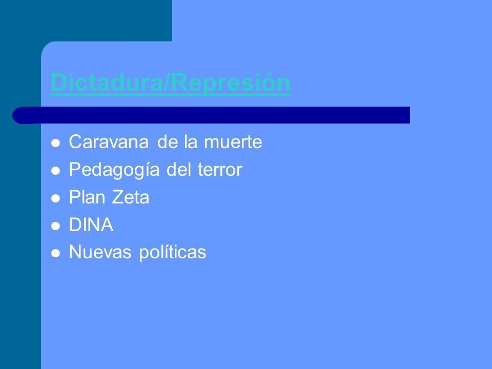Dictadura/Represión Caravana de la muerte Pedagogía del terror