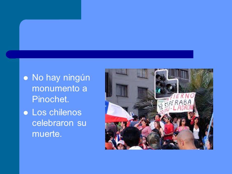 No hay ningún monumento a Pinochet.