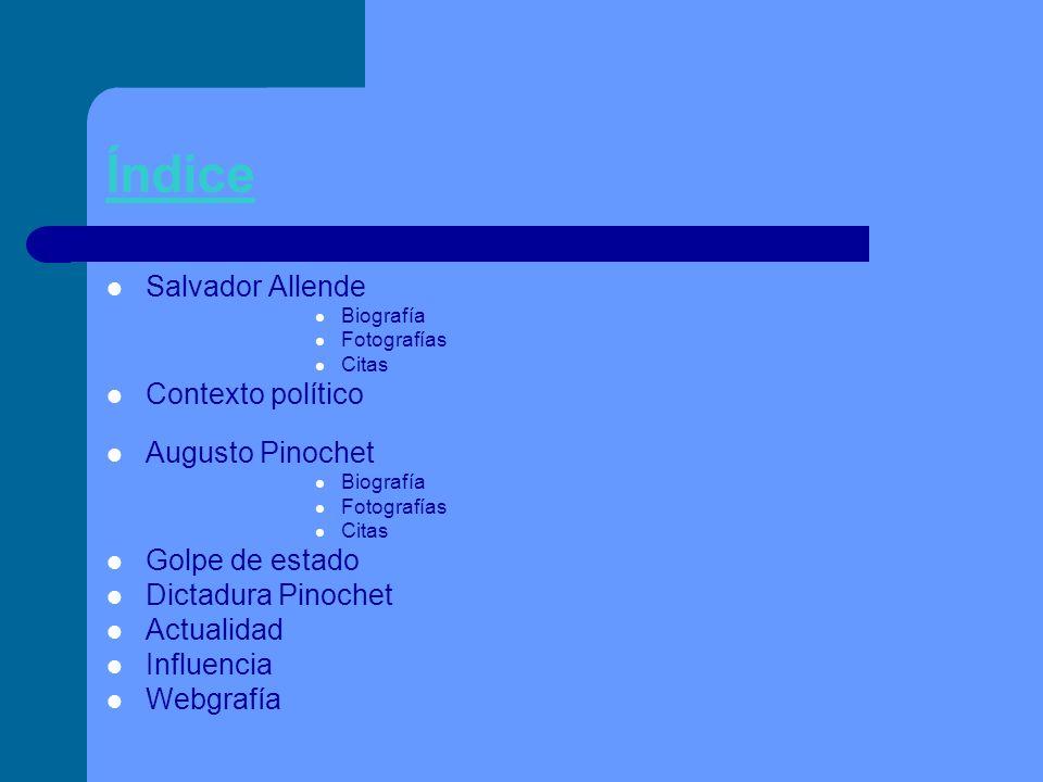 Índice Salvador Allende Contexto político Augusto Pinochet