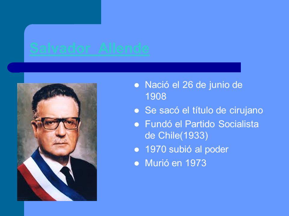 Salvador Allende Nació el 26 de junio de 1908