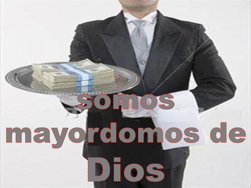 somos mayordomos de Dios
