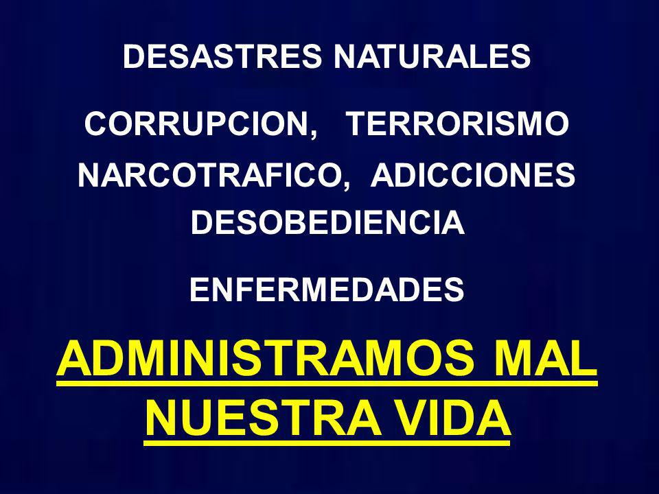 CORRUPCION, TERRORISMO NARCOTRAFICO, ADICCIONES DESOBEDIENCIA