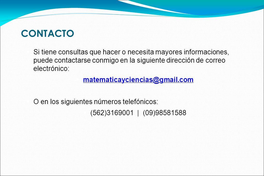 Contacto Si tiene consultas que hacer o necesita mayores informaciones, puede contactarse conmigo en la siguiente dirección de correo electrónico: