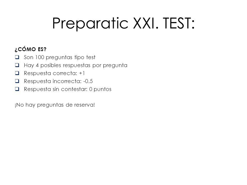 Preparatic XXI. TEST: ¿CÓMO ES Son 100 preguntas tipo test