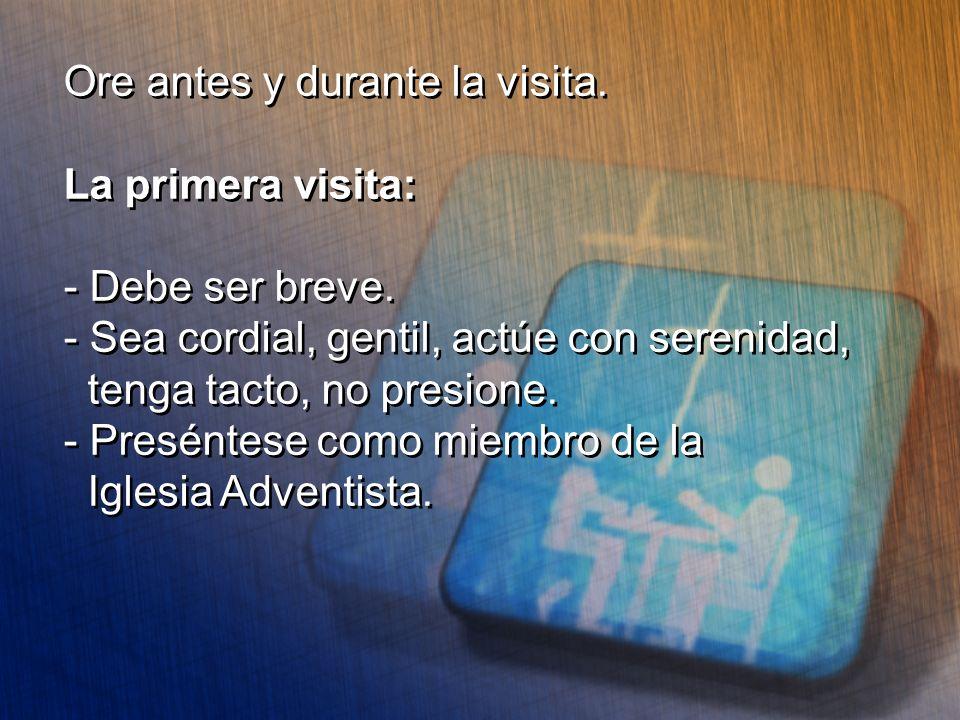 Ore antes y durante la visita.