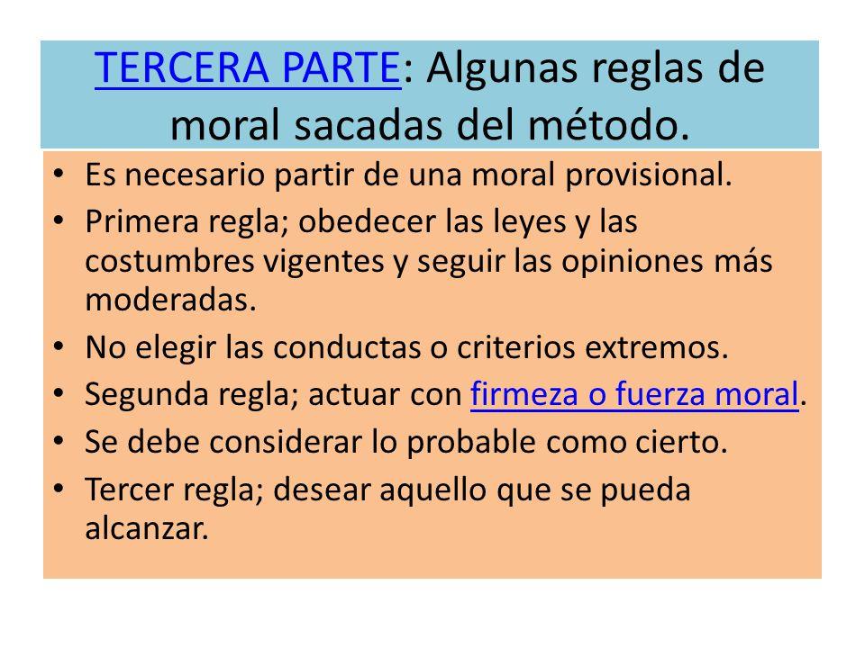 TERCERA PARTE: Algunas reglas de moral sacadas del método.