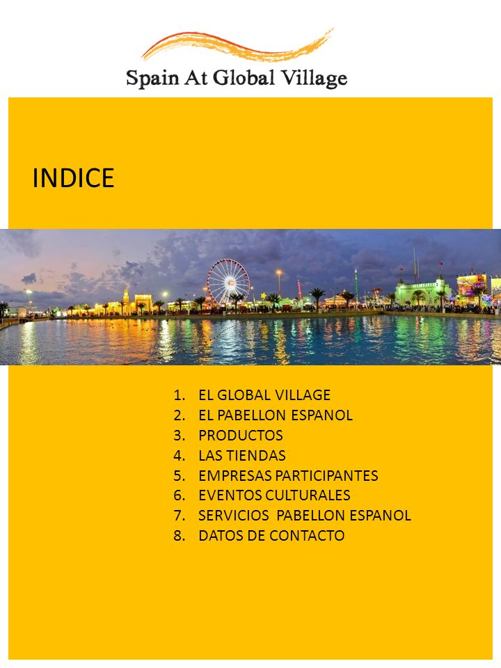INDICE EL GLOBAL VILLAGE EL PABELLON ESPANOL PRODUCTOS LAS TIENDAS