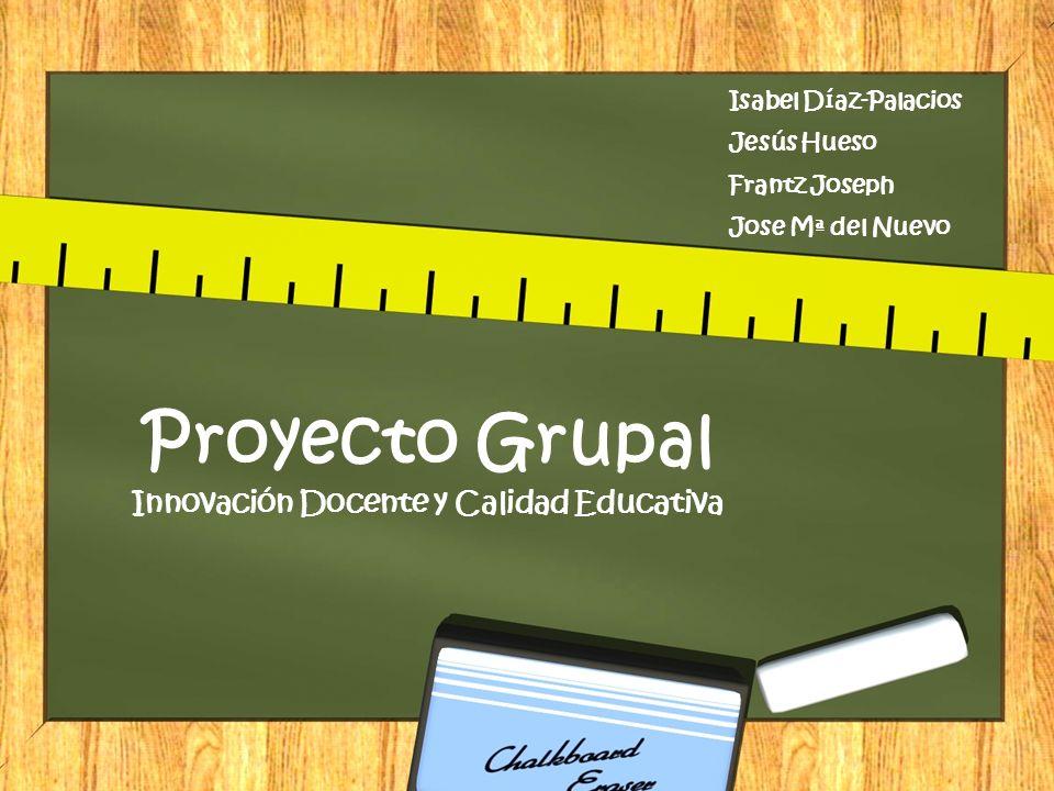 Proyecto Grupal Innovación Docente y Calidad Educativa