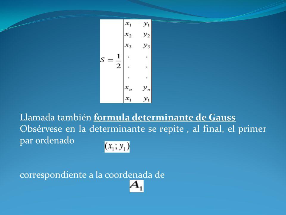 Llamada también formula determinante de Gauss