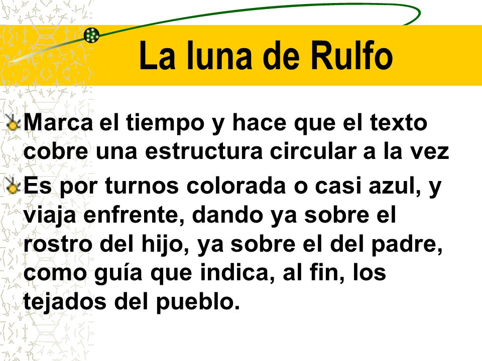 La luna de Rulfo Marca el tiempo y hace que el texto cobre una estructura circular a la vez.