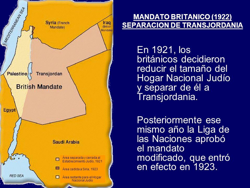 MANDATO BRITANICO (1922) SEPARACION DE TRANSJORDANIA