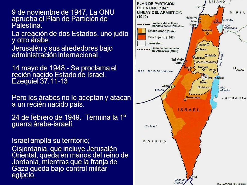 9 de noviembre de 1947, La ONU aprueba el Plan de Partición de Palestina.