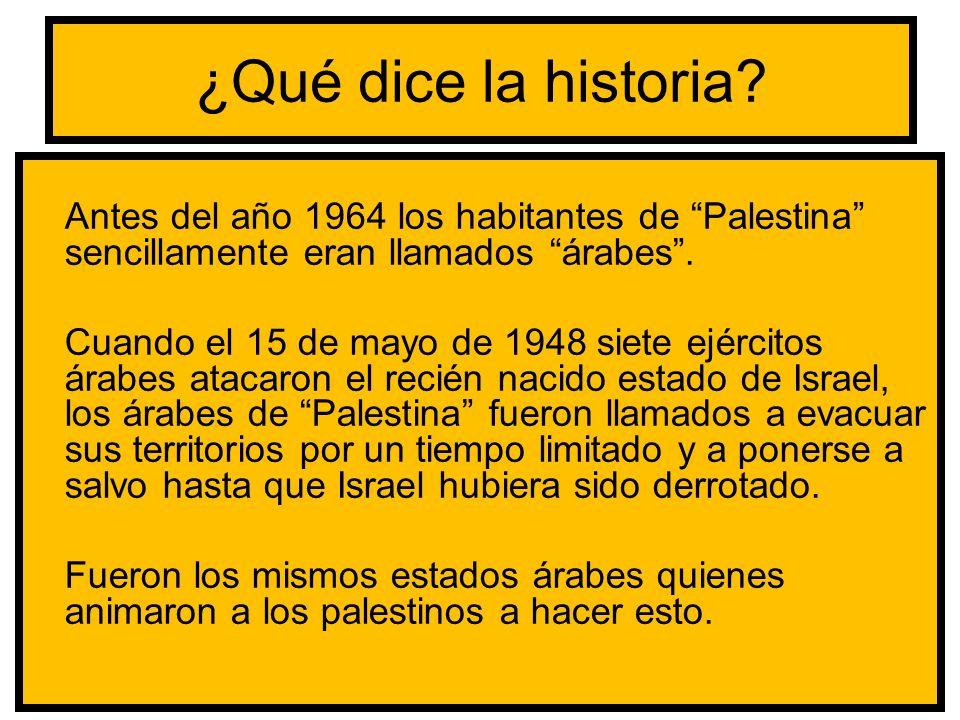 ¿Qué dice la historia Antes del año 1964 los habitantes de Palestina sencillamente eran llamados árabes .