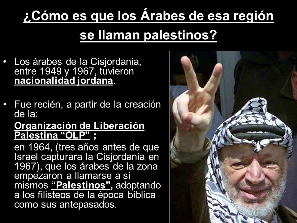 ¿Cómo es que los Árabes de esa región se llaman palestinos