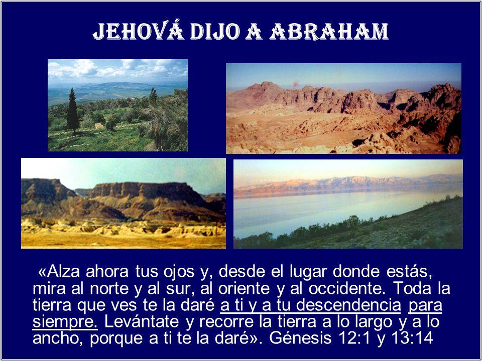 Jehová dijo a Abraham