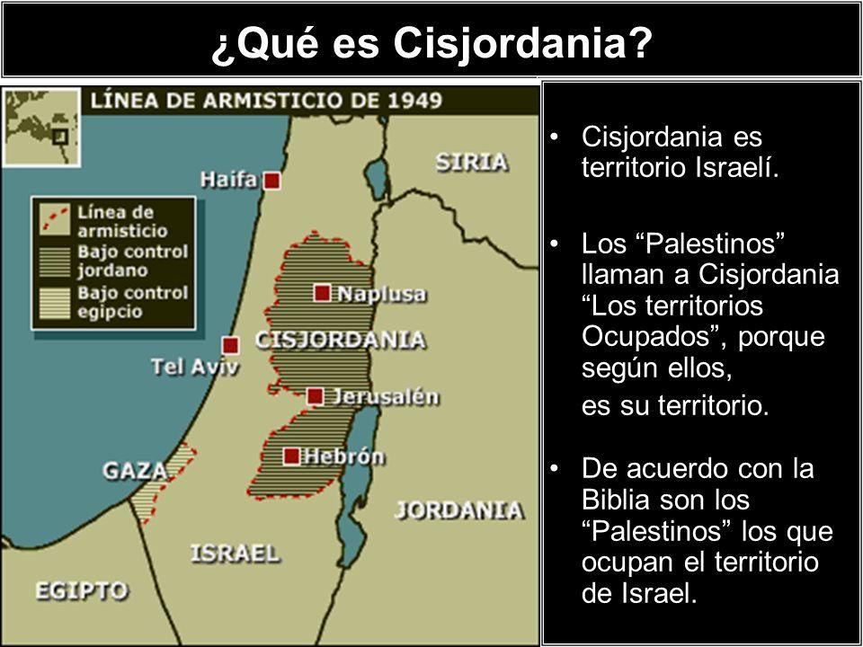¿Qué es Cisjordania Cisjordania es territorio Israelí.