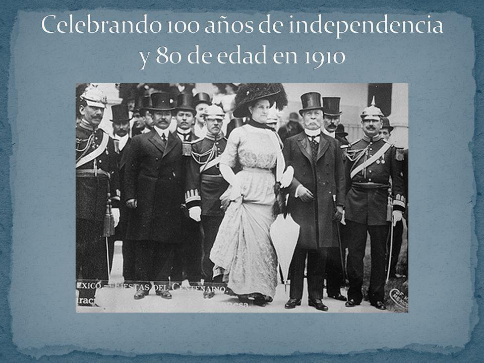 Celebrando 100 años de independencia y 80 de edad en 1910