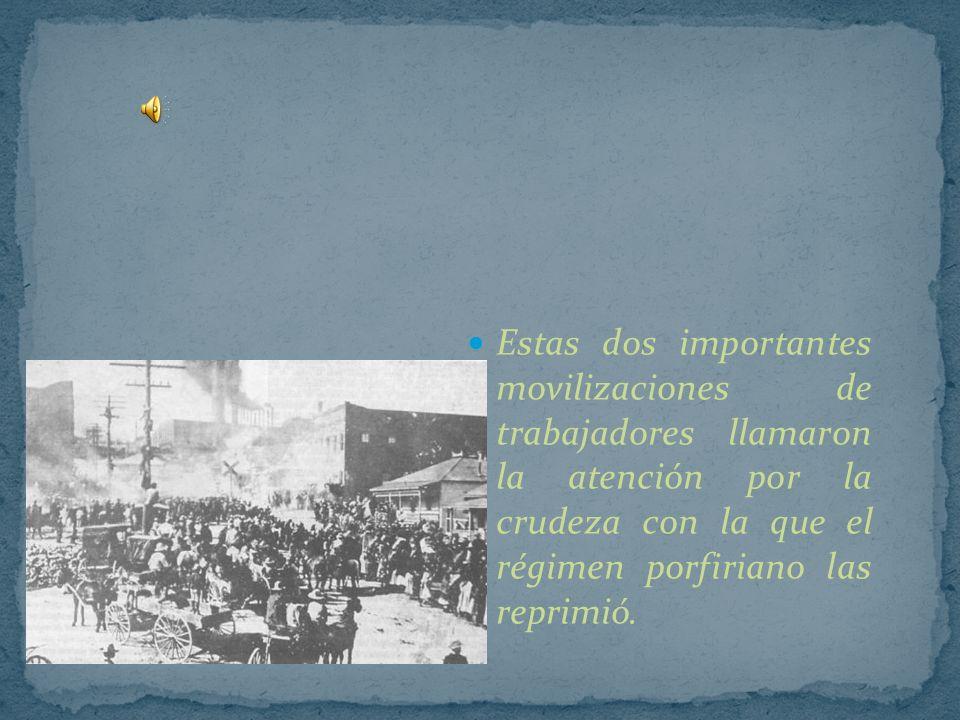 Estas dos importantes movilizaciones de trabajadores llamaron la atención por la crudeza con la que el régimen porfiriano las reprimió.