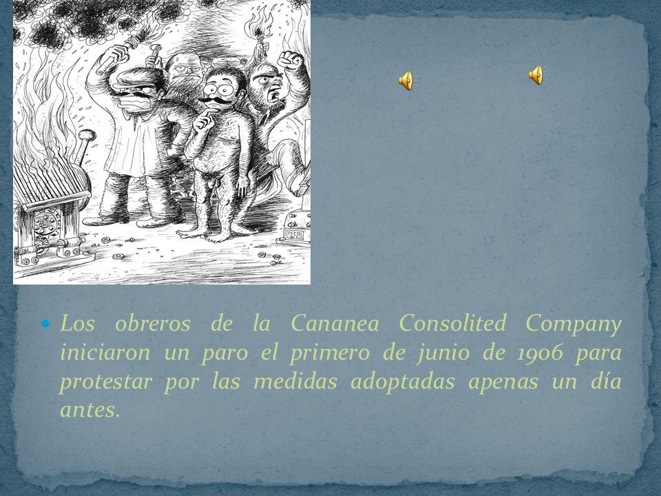 Los obreros de la Cananea Consolited Company iniciaron un paro el primero de junio de 1906 para protestar por las medidas adoptadas apenas un día antes.
