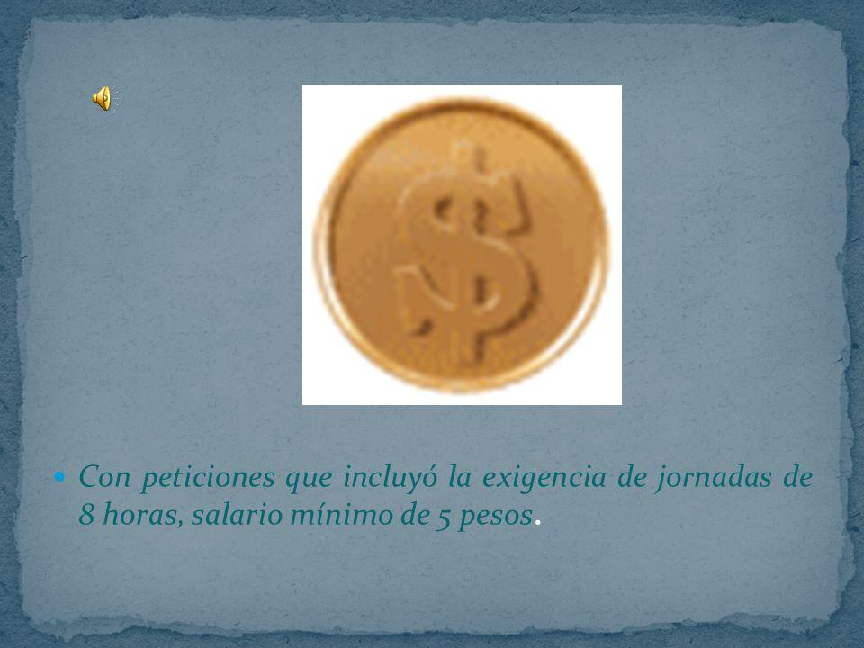 Con peticiones que incluyó la exigencia de jornadas de 8 horas, salario mínimo de 5 pesos.