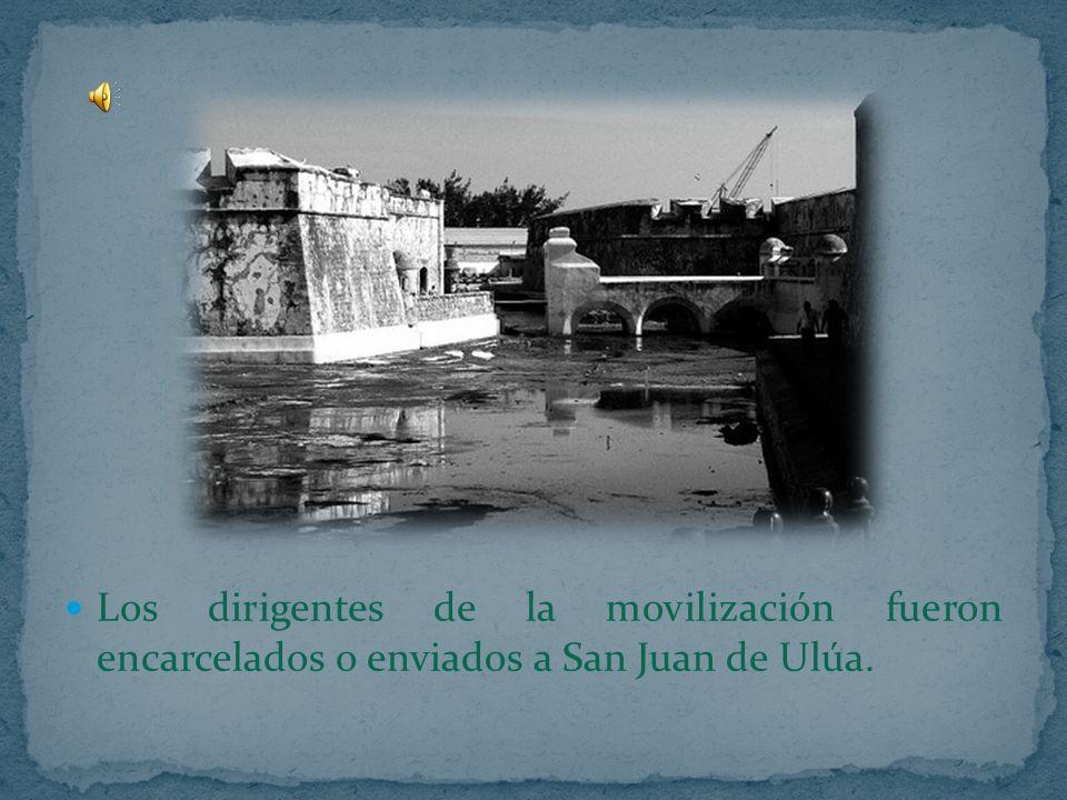 Los dirigentes de la movilización fueron encarcelados o enviados a San Juan de Ulúa.