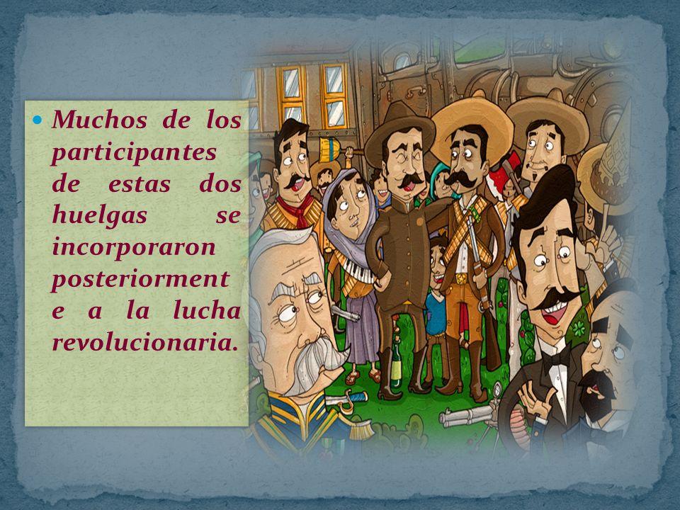 Muchos de los participantes de estas dos huelgas se incorporaron posteriorment e a la lucha revolucionaria.