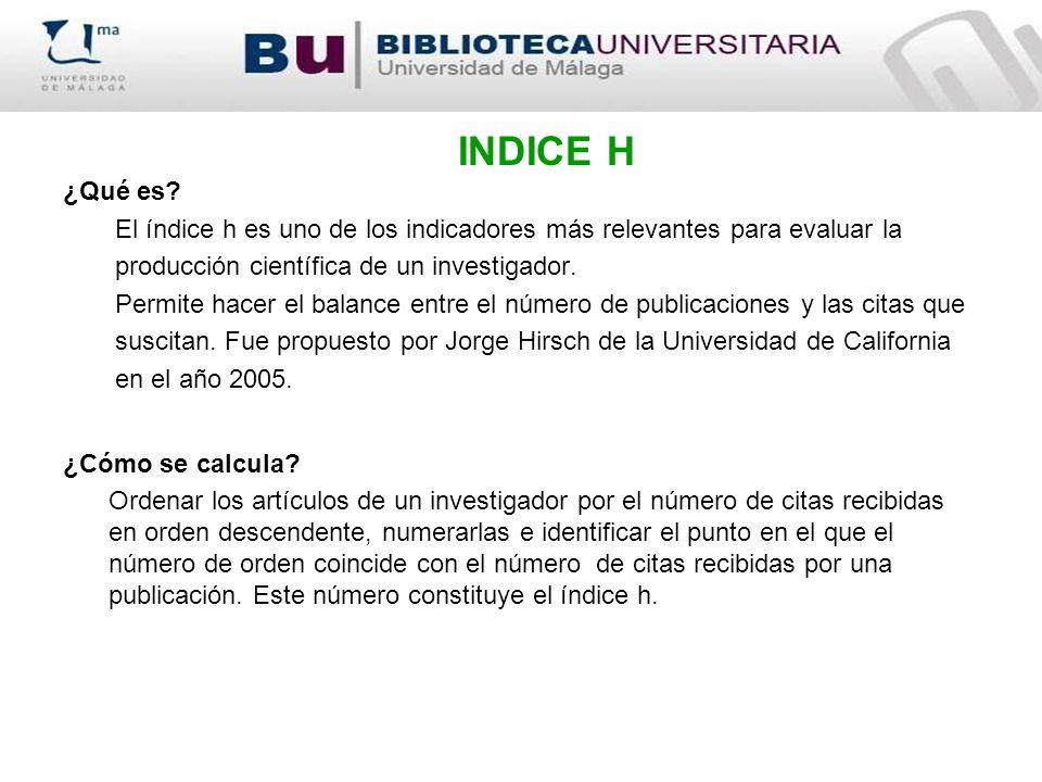 INDICE H ¿Qué es El índice h es uno de los indicadores más relevantes para evaluar la. producción científica de un investigador.