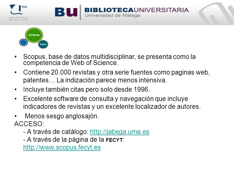 Scopus, base de datos multidisciplinar, se presenta como la competencia de Web of Science.
