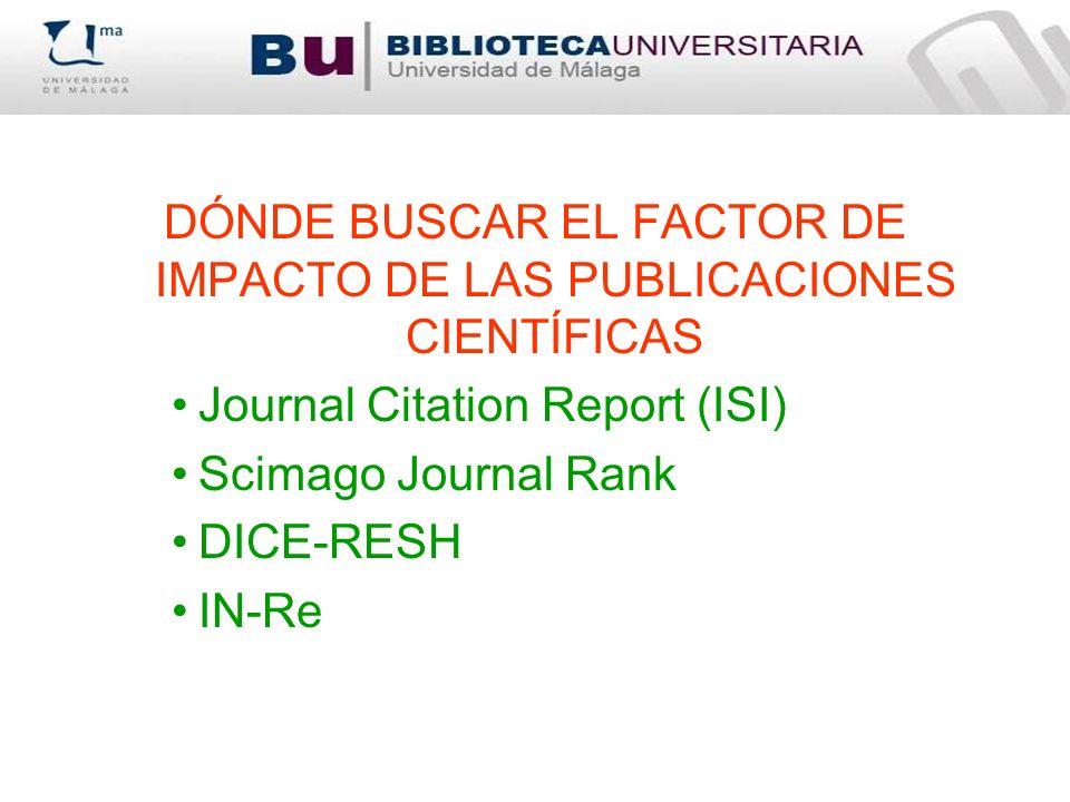 DÓNDE BUSCAR EL FACTOR DE IMPACTO DE LAS PUBLICACIONES CIENTÍFICAS
