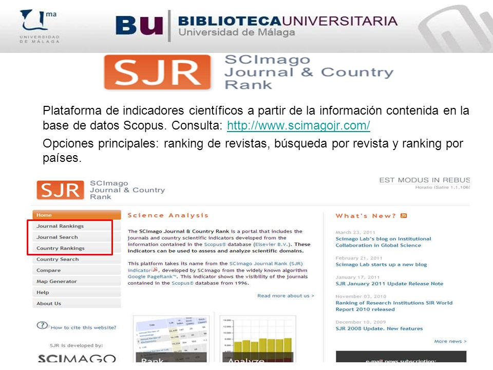 Plataforma de indicadores científicos a partir de la información contenida en la base de datos Scopus. Consulta: http://www.scimagojr.com/