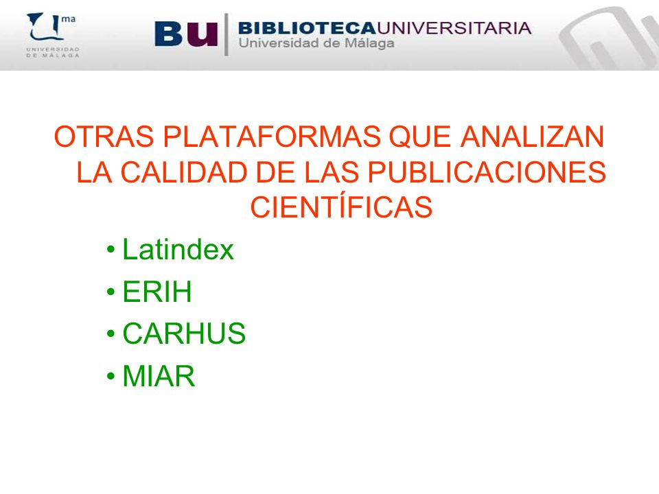 OTRAS PLATAFORMAS QUE ANALIZAN LA CALIDAD DE LAS PUBLICACIONES CIENTÍFICAS