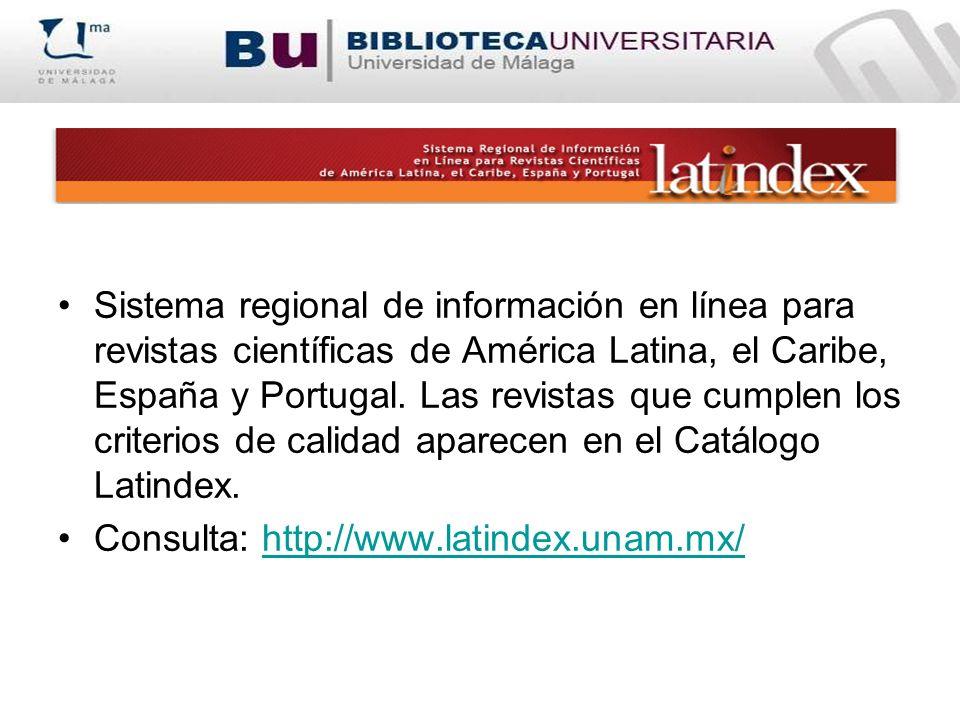 Sistema regional de información en línea para revistas científicas de América Latina, el Caribe, España y Portugal. Las revistas que cumplen los criterios de calidad aparecen en el Catálogo Latindex.