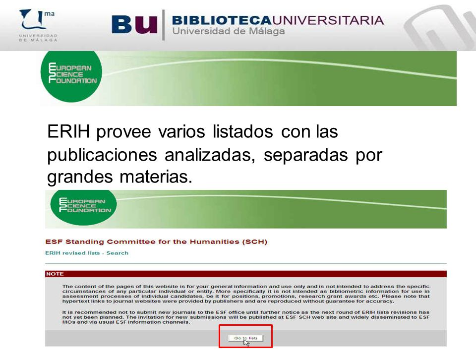 ERIH provee varios listados con las publicaciones analizadas, separadas por grandes materias.