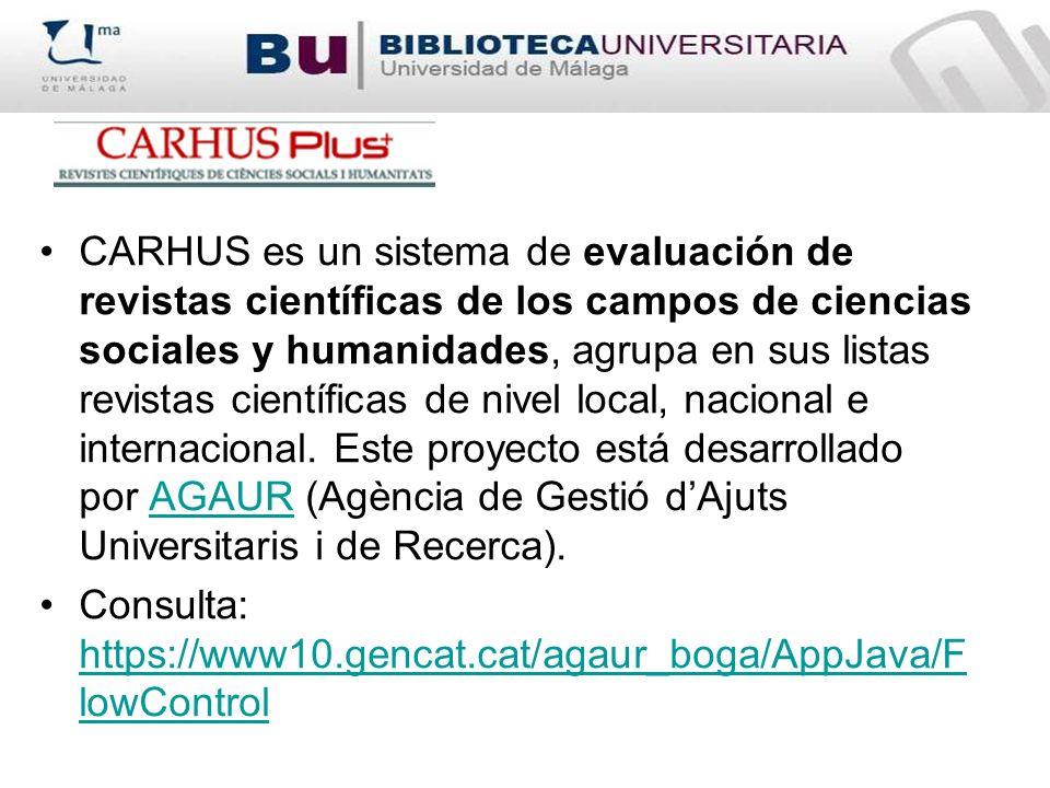 CARHUS es un sistema de evaluación de revistas científicas de los campos de ciencias sociales y humanidades, agrupa en sus listas revistas científicas de nivel local, nacional e internacional. Este proyecto está desarrollado por AGAUR (Agència de Gestió d'Ajuts Universitaris i de Recerca).