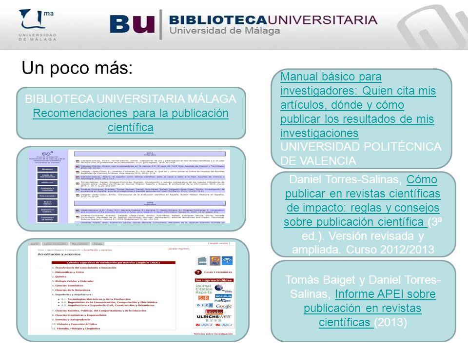 Un poco más: . Manual básico para investigadores: Quien cita mis artículos, dónde y cómo publicar los resultados de mis investigaciones.