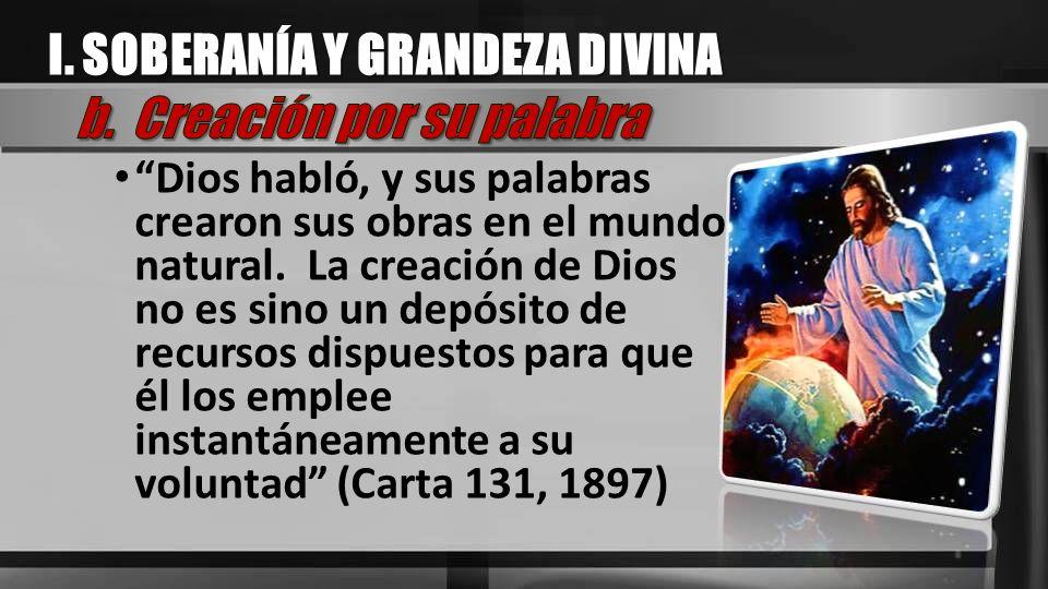 I. SOBERANÍA Y GRANDEZA DIVINA b. Creación por su palabra