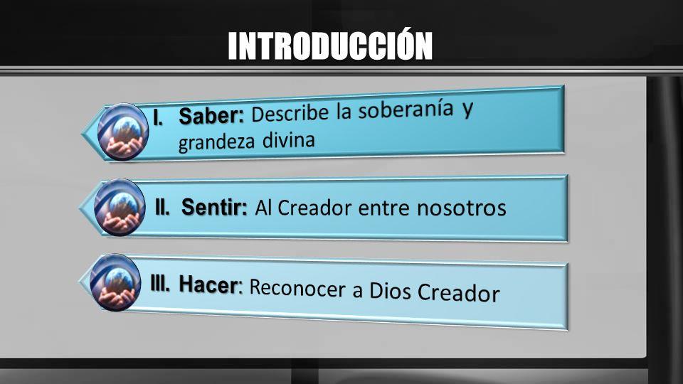 INTRODUCCIÓN I. Saber: Describe la soberanía y grandeza divina