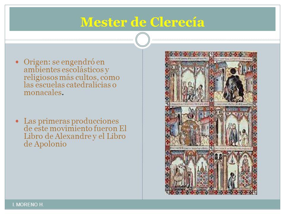 Mester de Clerecía Origen: se engendró en ambientes escolásticos y religiosos más cultos, como las escuelas catedralicias o monacales.
