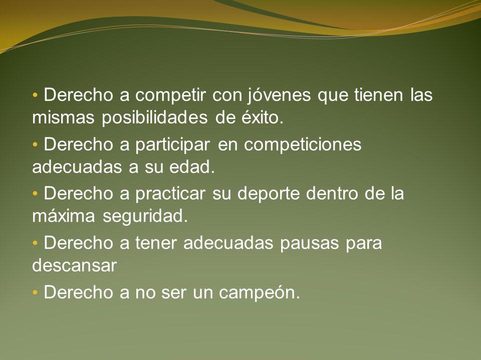 Derecho a competir con jóvenes que tienen las mismas posibilidades de éxito.