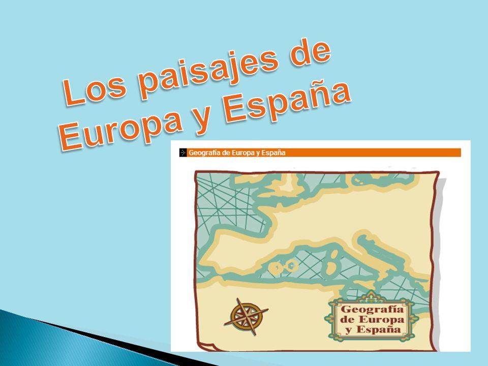 Los paisajes de Europa y España